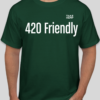 Take Hemp 420 Friendly on Green Hemp T Shirt